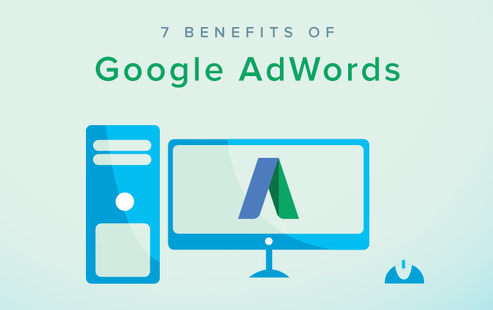 7 Benefits of Google AdWords to Grow Your Business Online